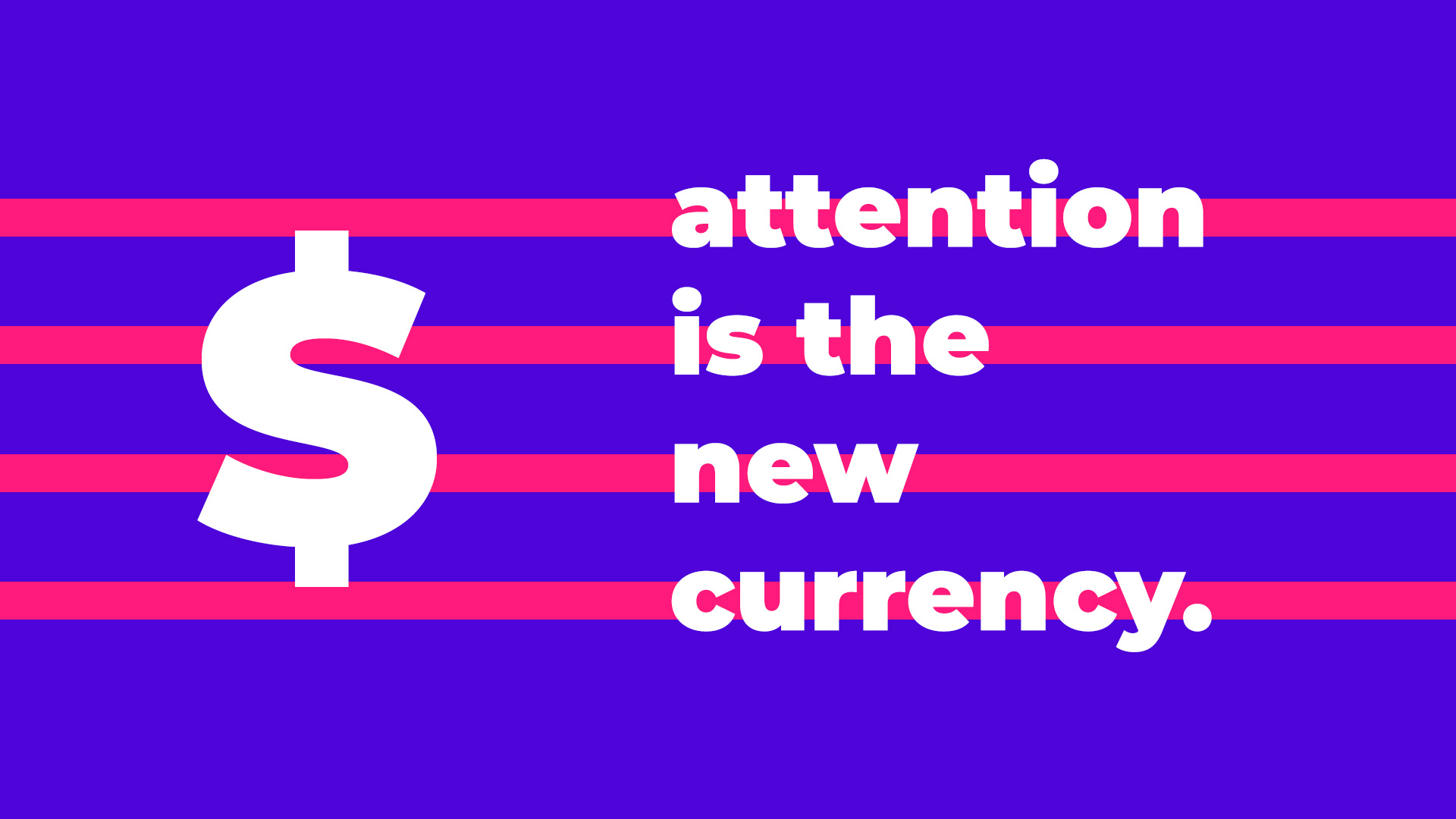 Attention is the new currency Attention Economy